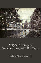 Kelly S Directory Of Somersetshire Book PDF