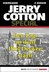 Jerry Cotton - Sammelband 5: Der Tag, an dem Phil Decker starb