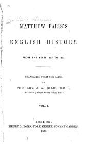 Matthew Paris's English History: From the Year 1235 to 1273, Volume 1