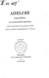 Adelchi tragedia di Alessandro Manzoni con un discorso sur alcuni punti della storia longobardica in Italia