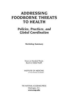 Addressing Foodborne Threats to Health