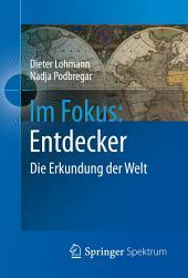 Im Fokus: Entdecker: Die Erkundung der Welt