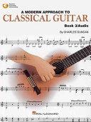 A Modern Approach to Classical Guitar