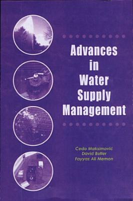 Advances in Water Supply Management PDF