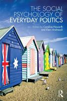 The Social Psychology of Everyday Politics PDF