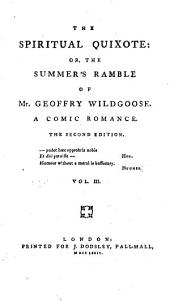 The Spiritual Quixote: Or, The Summer's Ramble of Mr. Geoffry Wildgoose : a Comic Romance