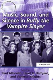 """Music, Sound, and Silence in Buffy the Vampire Slayer """