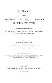 Essays on the Languages, Literature and Religion of Nepál and Tibet Together with Further Papers on the Geography, Ethnology and Commerce of Those Countries by B. H. Hodgson