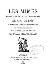 Les mimes, enseignements et proverbes de J.-A. de Baïf: Volume1
