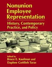 Nonunion Employee Representation: History, Contemporary Practice, and Policy