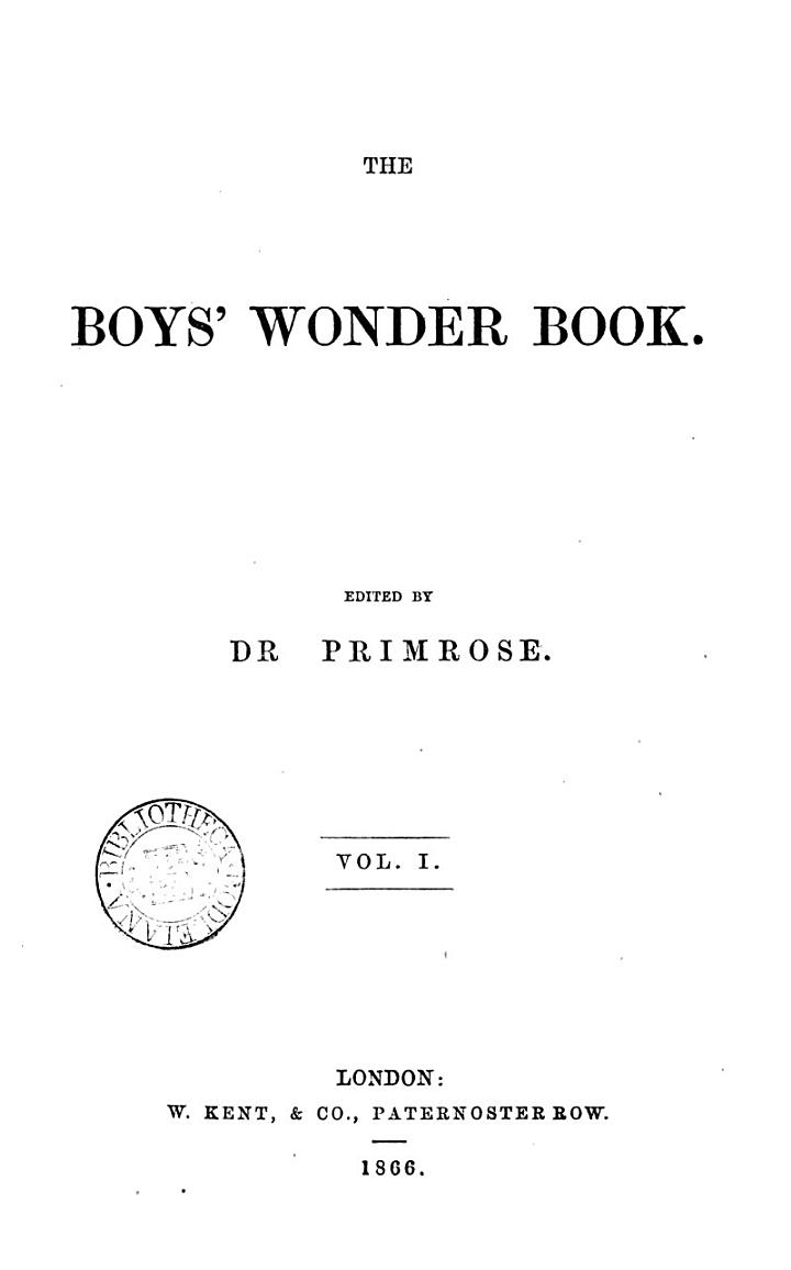 The Boys' wonder book, ed. by dr. Primrose