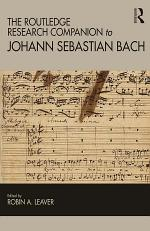 The Routledge Research Companion to Johann Sebastian Bach