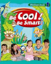 Be Cool! Be Smart! .1: Book 1