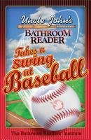 Uncle John s Bathroom Reader Takes a Swing at Baseball PDF