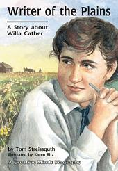 Writer of the Plains: A Story about Willa Cather