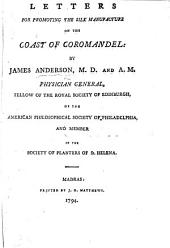 Letters for Promoting the Silk Manufacture on the Coast of Coromandel