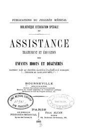 Assistance, traitement et éducation des enfants idiots et dégénérés: rapport fait au Congrès national d'assistance publique (session de Lyon, juin 1894).