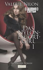 Das Nylon-Escort-Girl 1 - Erotischer Roman (( Audio )): Edition Edelste Erotik - Buch & Hörbuch