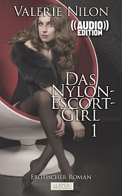 Das Nylon Escort Girl 1   Erotischer Roman    Audio    PDF