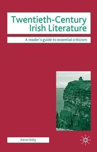 Twentieth Century Irish Literature PDF