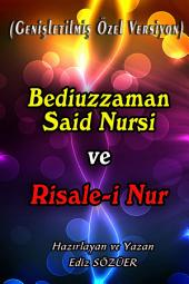 Bediüzzaman Said Nursi ve Risale-i Nur: Genişletilmiş Özel Versiyon