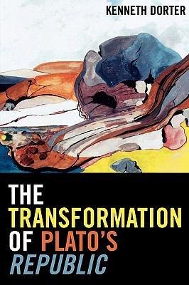 The Transformation of Plato s Republic