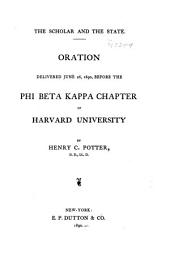 The Scholar and the State: Oration Delivered June 26, 1890, Before the Phi Beta Kappa Chapter of Harvard University