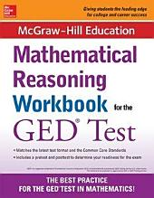 McGraw-Hill Education Mathematical Reasoning Workbook for the GED Test: Edition 2