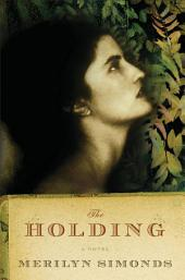The Holding: A Novel