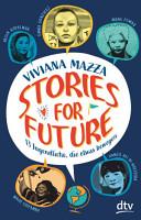 Stories for Future     13 Jugendliche  die etwas bewegen PDF