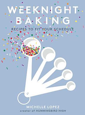 Weeknight Baking