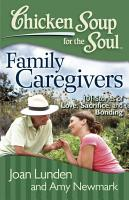 Chicken Soup for the Soul  Family Caregivers PDF