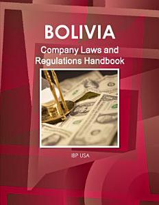 Bolivia Company Laws and Regulations Handbook Volume 1 Strategic Information and Basic Regulations PDF