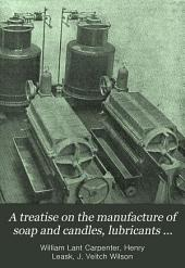 A Treatise on the Manufacture of Soap and Candles, Lubricants and Glycerin