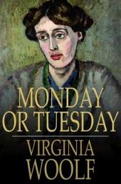 Monday or Tuesday: And Other Short Stories