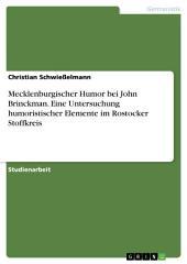 Mecklenburgischer Humor bei John Brinckman. Eine Untersuchung humoristischer Elemente im Rostocker Stoffkreis