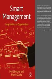 Smart Management: Using Politics in Organisations