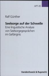 Seelsorge auf der Schwelle: eine linguistische Analyse von Seelsorgegesprächen im Gefängnis