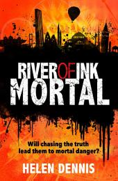 River of Ink: Mortal: Book 3