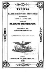 Tarifas de los haberes liquidos mensuales que corresponden a todas las clases pertenecientes al ramo de guerra: y deben comenzar a regir desde 1o. de enero de 1840, conforme a la suprema orden de 5 de octubre de 1839