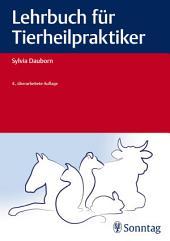 Lehrbuch für Tierheilpraktiker: Ausgabe 4