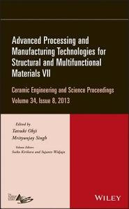 Advanced Processing and Manufacturing Technologies for Structural and Multifunctional Materials VII