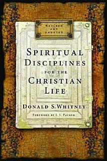 Spiritual Disciplines for the Christian Life Book