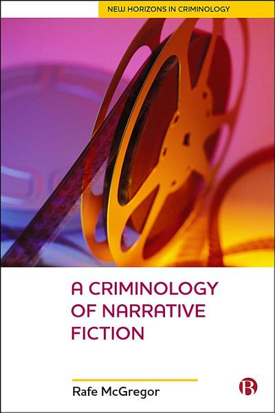 A Criminology Of Narrative Fiction