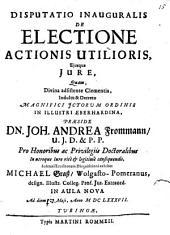 Disputatio inauguralis de electione actionis utilioris, eiusque iure