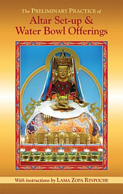 The Preliminary Practice of Altar Set up   Water Bowl Offerings eBook