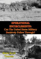 Operational Encirclements: Can The United States Military Decisively Follow Through?