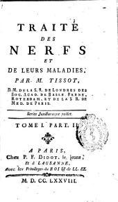 Traité des nerfs et de leurs maladies: (Partie 1