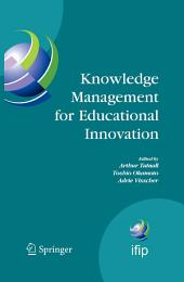 Knowledge Management for Educational Innovation: IFIP WG 3.7 7th Conference on Information Technology in Educational Management (ITEM), Hamamatsu, Japan, July 23-26, 2006