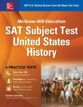 McGraw-Hill Education SAT Subject Test US History 4th Ed: Edition 4